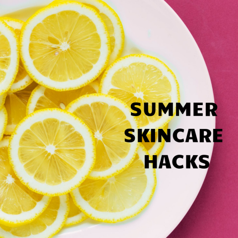 Summer Skincare Hacks